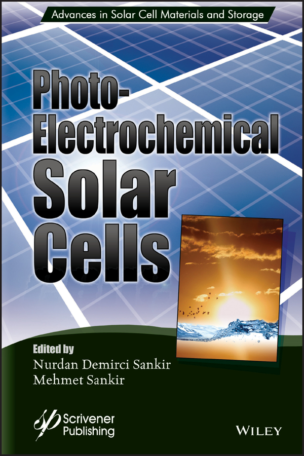 Mehmet Sankir Photoelectricochemical Solar Cells mehmet sankir photoelectricochemical solar cells