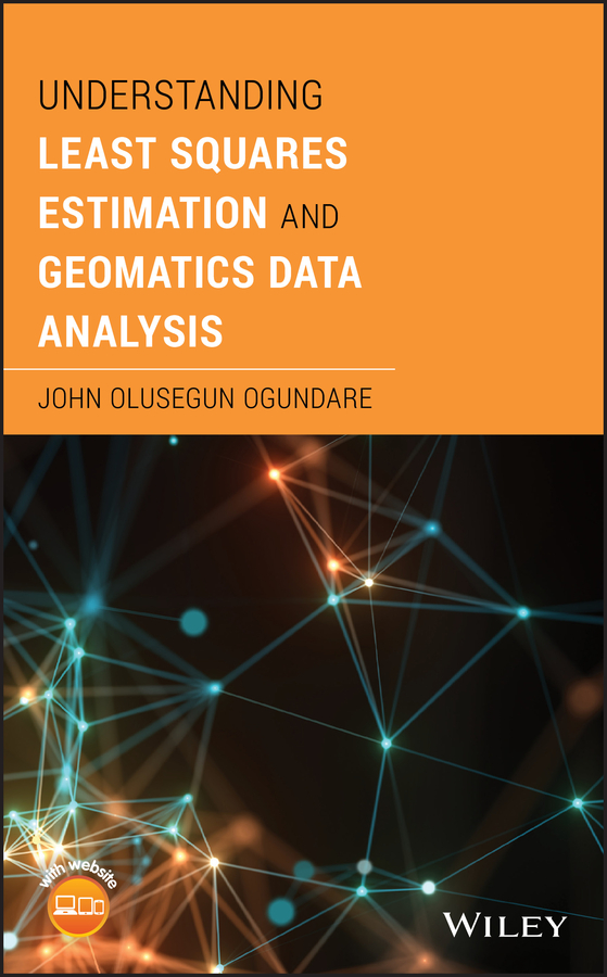 John Ogundare Olusegun Understanding Least Squares Estimation and Geomatics Data Analysis migrant adjustment and regrouping