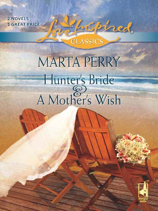 Marta Perry Hunter's Bride and A Mother's Wish: Hunter's Bride / A Mother's Wish betsy amant st her family wish