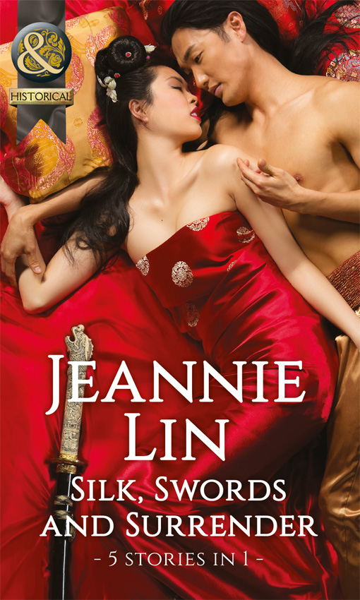 Jeannie Lin Silk, Swords And Surrender: The Touch of Moonlight / The Taming of Mei Lin / The Lady's Scandalous Night / An Illicit Temptation / Capturing the Silken Thief the swords of night and day