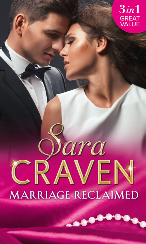 Sara Craven Marriage Reclaimed: Marriage at a Distance / Marriage Under Suspicion / The Marriage Truce the marriage pact