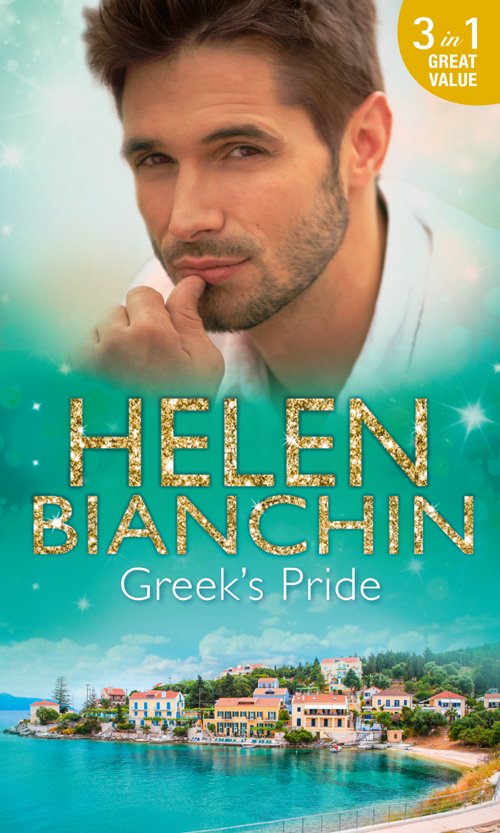 HELEN BIANCHIN Greek's Pride: The Stephanos Marriage / A Passionate Surrender / The Greek Bridegroom helen bianchin the marriage campaign