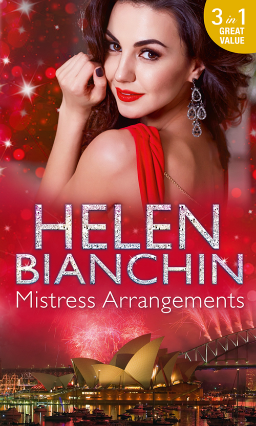 HELEN BIANCHIN Mistress Arrangements: Passion's Mistress / Desert Mistress / Mistress by Arrangement