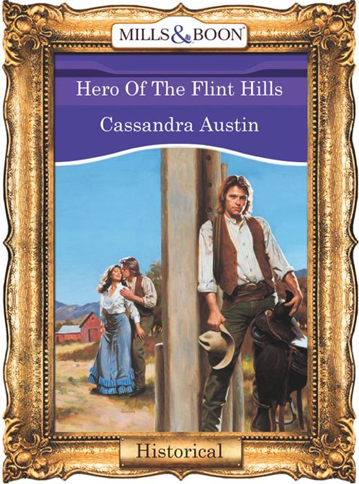 Cassandra Austin Hero Of The Flint Hills цена и фото