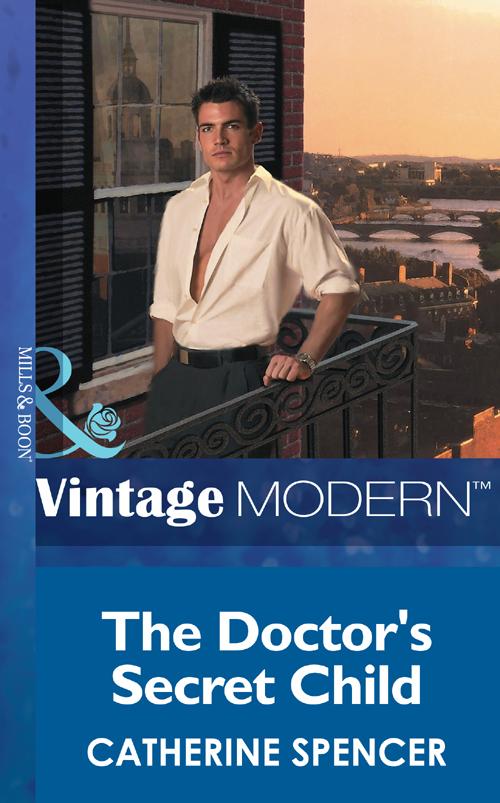 Catherine Spencer The Doctor's Secret Child kathryn ross the secret child