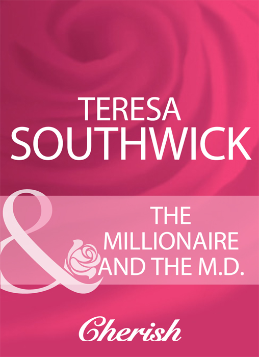 Teresa Southwick The Millionaire And The M.D. teresa southwick this kiss