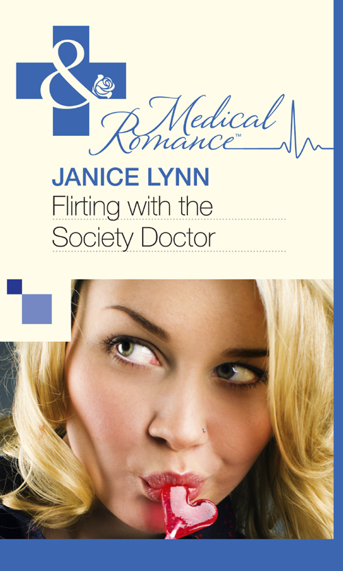 Janice Lynn Flirting with the Society Doctor janice lynn the playboy doctor claims his bride