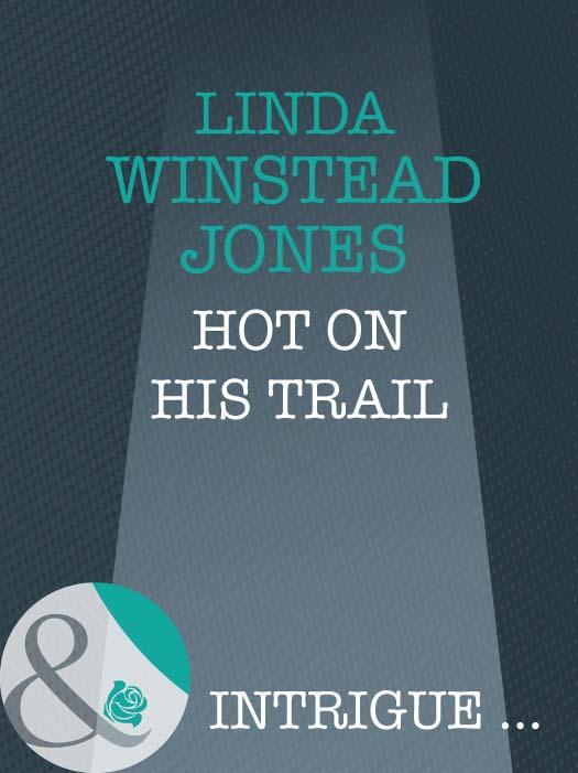 Linda Winstead Jones Hot On His Trail too beautiful to break