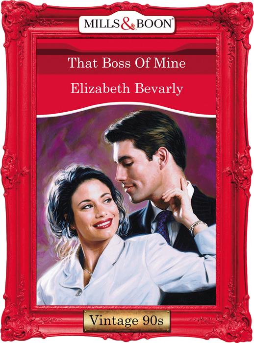Elizabeth Bevarly That Boss Of Mine