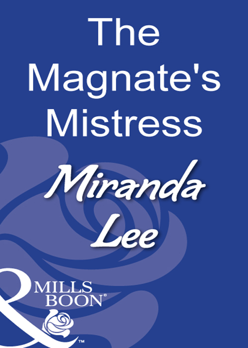 Miranda Lee The Magnate's Mistress melanie milburne his mistress for a week
