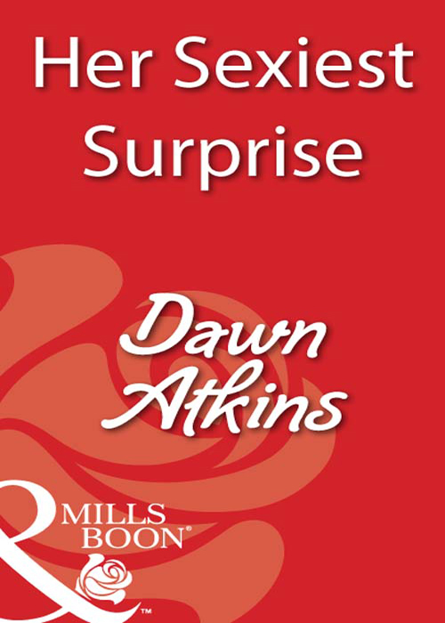 Dawn Atkins Her Sexiest Surprise