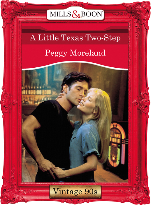 Peggy Moreland A Little Texas Two-Step texas girl