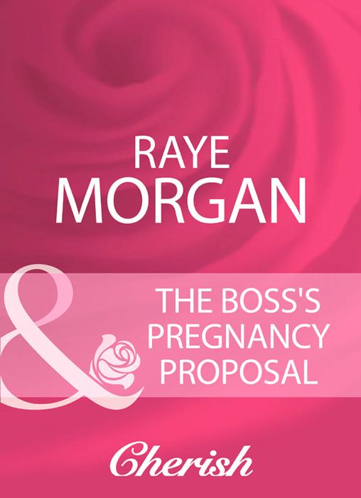 Raye Morgan The Boss's Pregnancy Proposal цена и фото