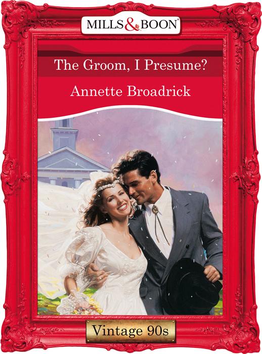 Annette Broadrick The Groom, I Presume? cochran eddie the best of