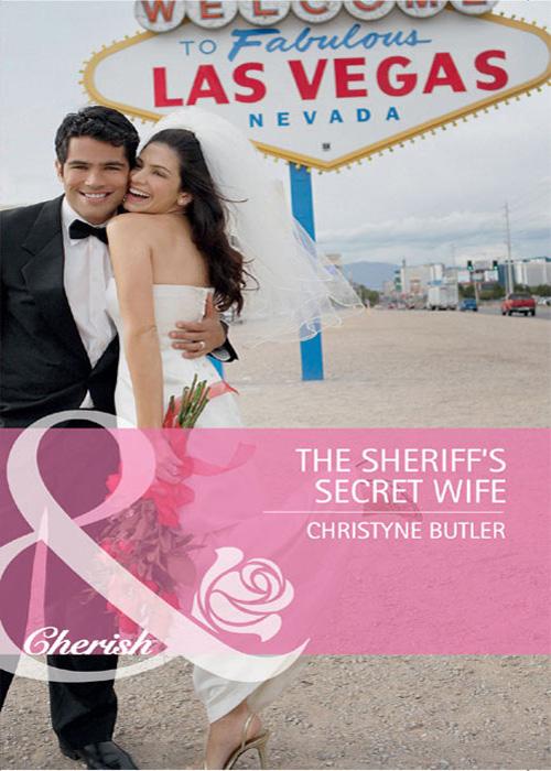 Christyne Butler The Sheriff's Secret Wife helen bianchin forgotten husband