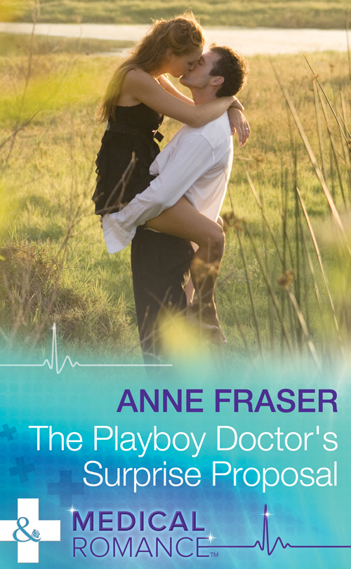 Anne Fraser The Playboy Doctor's Surprise Proposal janice lynn the playboy doctor claims his bride