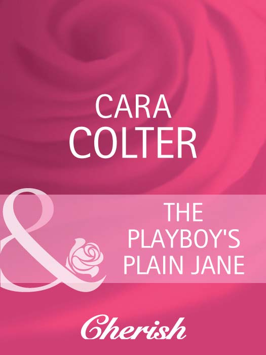 Cara Colter The Playboy's Plain Jane roxann delaney the truth about plain jane