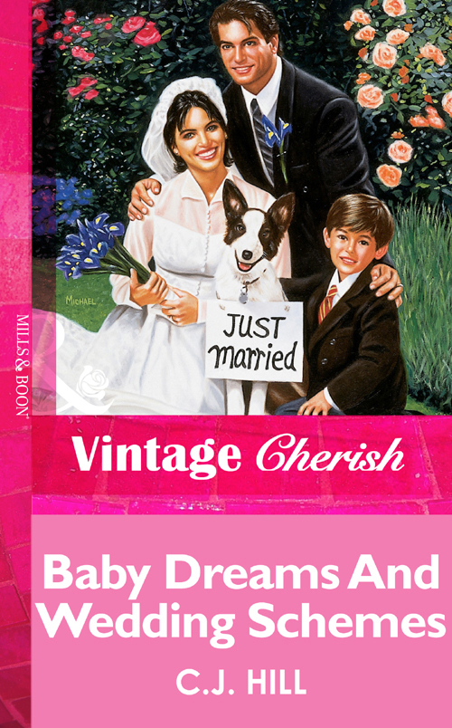C.J. Hill Baby Dreams And Wedding Schemes