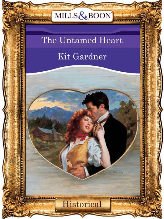 Kit Gardner The Untamed Heart darlene gardner a time to forgive