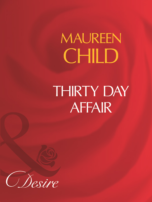 Maureen Child Thirty Day Affair kay thorpe the thirty day seduction