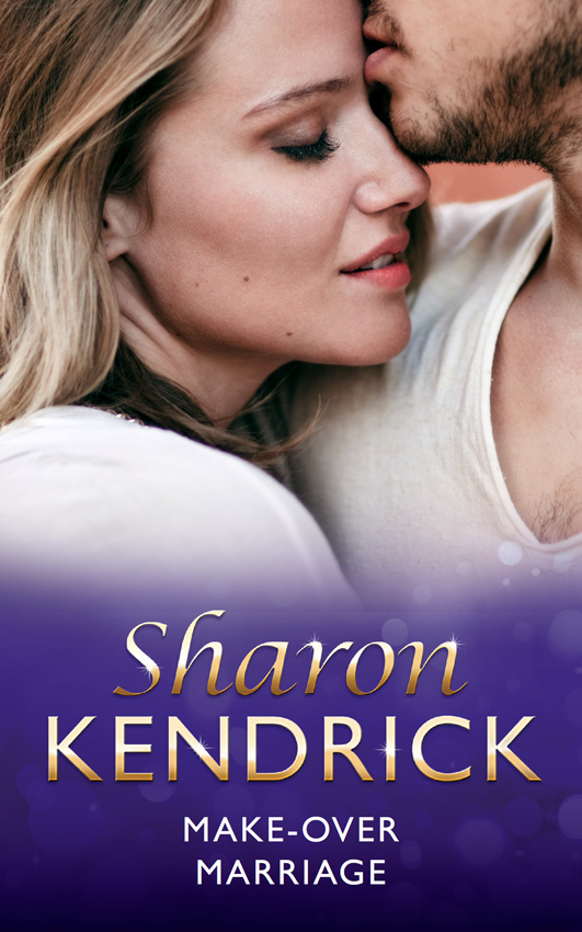 Sharon Kendrick Make-Over Marriage last chance to get it right