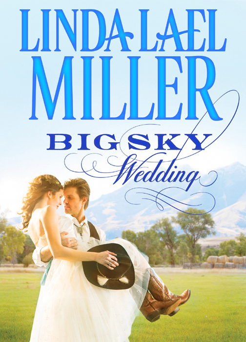 Linda Miller Lael Big Sky Wedding linda miller lael used to be lovers