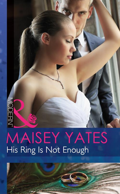 цена Maisey Yates His Ring Is Not Enough онлайн в 2017 году