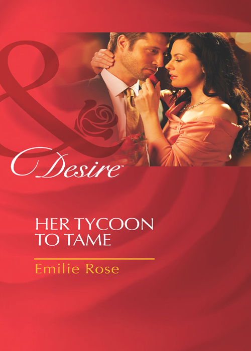 Emilie Rose Her Tycoon to Tame to tame a land