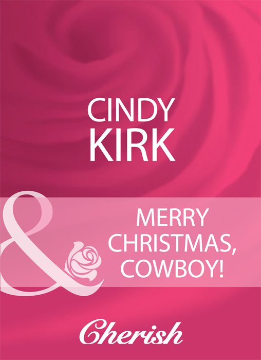 Cindy Kirk Merry Christmas, Cowboy! cindy kirk your ranch or mine