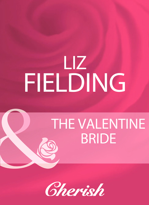 Liz Fielding The Valentine Bride цена и фото