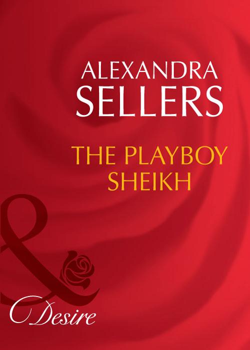лучшая цена ALEXANDRA SELLERS The Playboy Sheikh