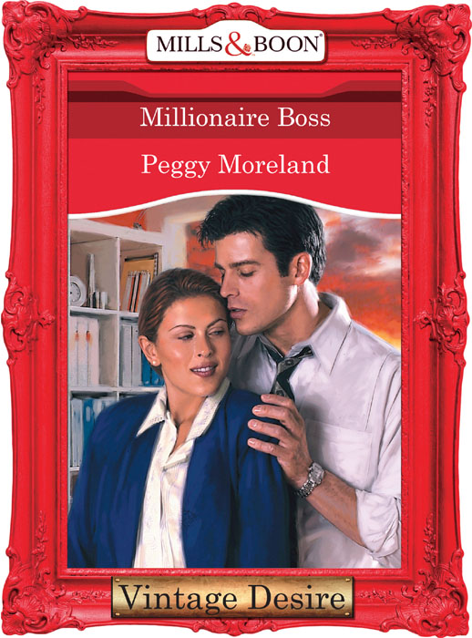 Peggy Moreland Millionaire Boss jessica steele the boss and his secretary