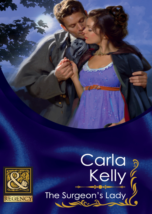 Carla Kelly The Surgeon's Lady a surgeon in the village
