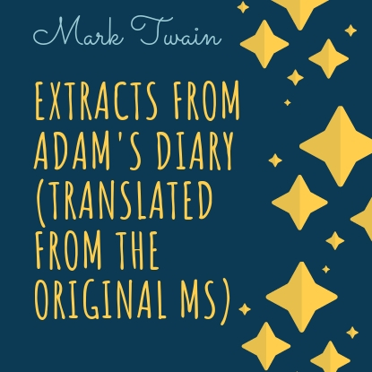 Марк Твен Extracts From Adam's Diary (Translated From The Original MS) цены