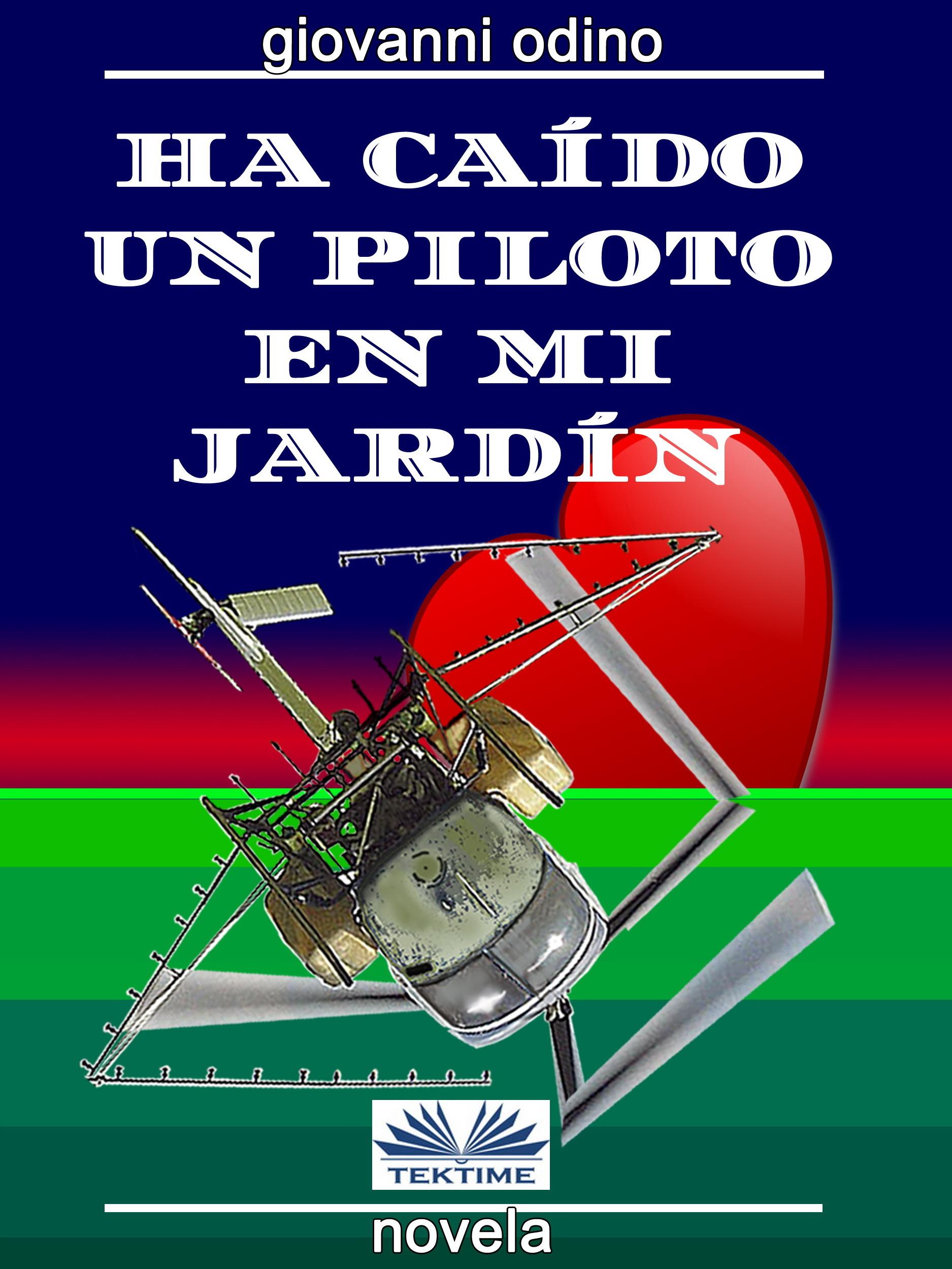 Giovanni Odino Ha Caído Un Piloto En Mi Jardín giovanni odino volando con jessica