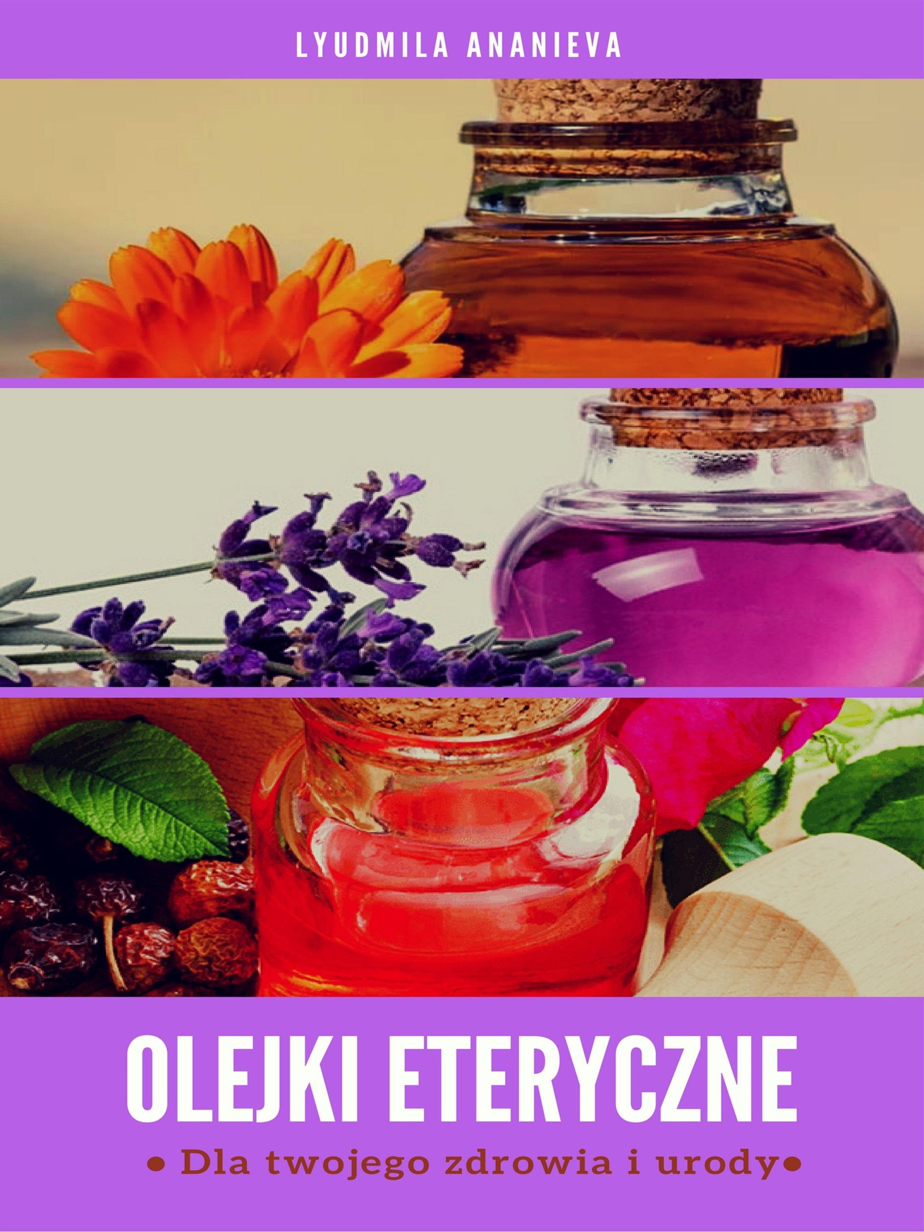 Lyudmila Ananieva Olejki Eteryczne lyudmila ananieva olejki eteryczne