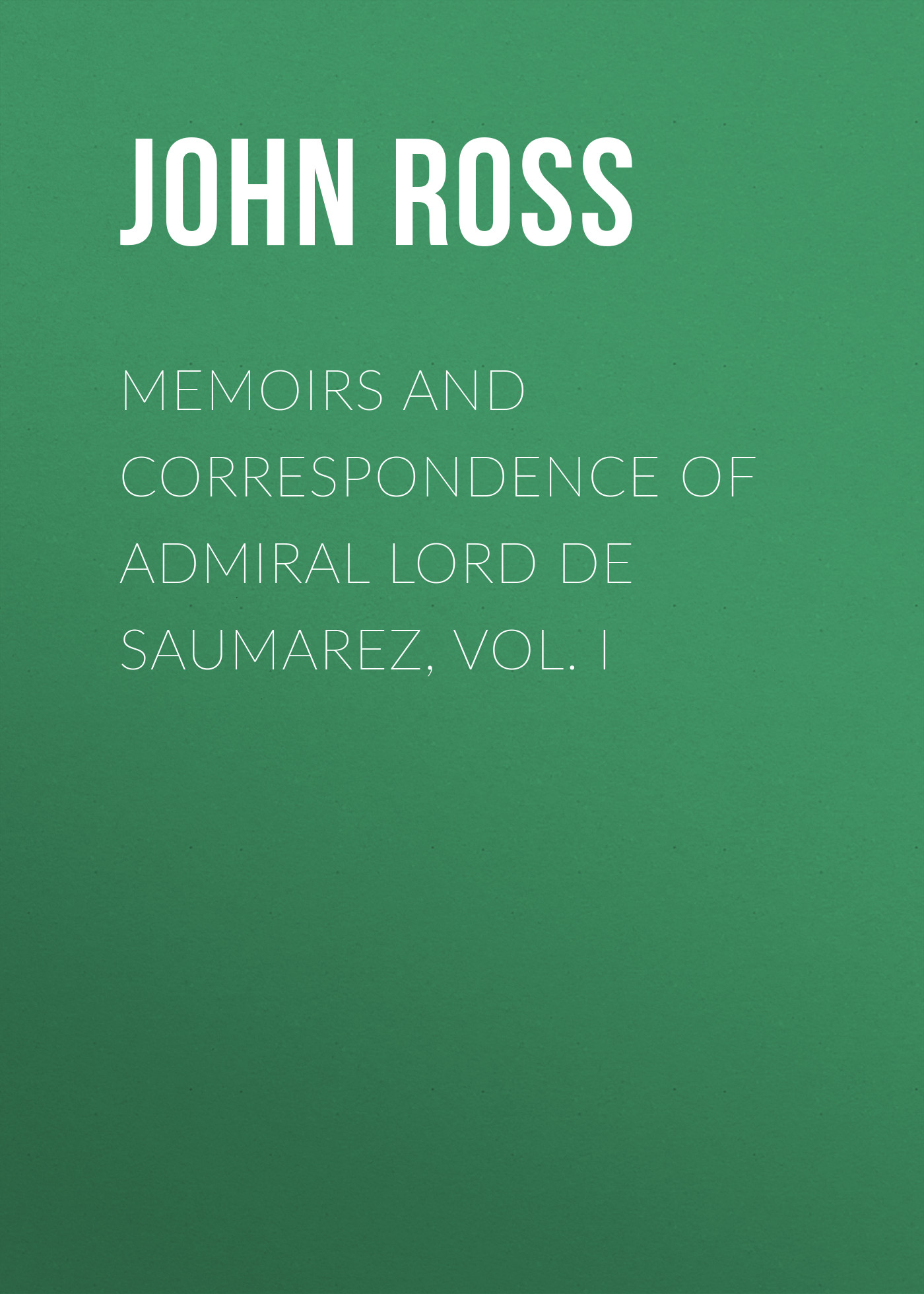 John Ross Memoirs and Correspondence of Admiral Lord de Saumarez, Vol. I doll house model toys role play elegant house furnishing warm time room children toys kids educational toys