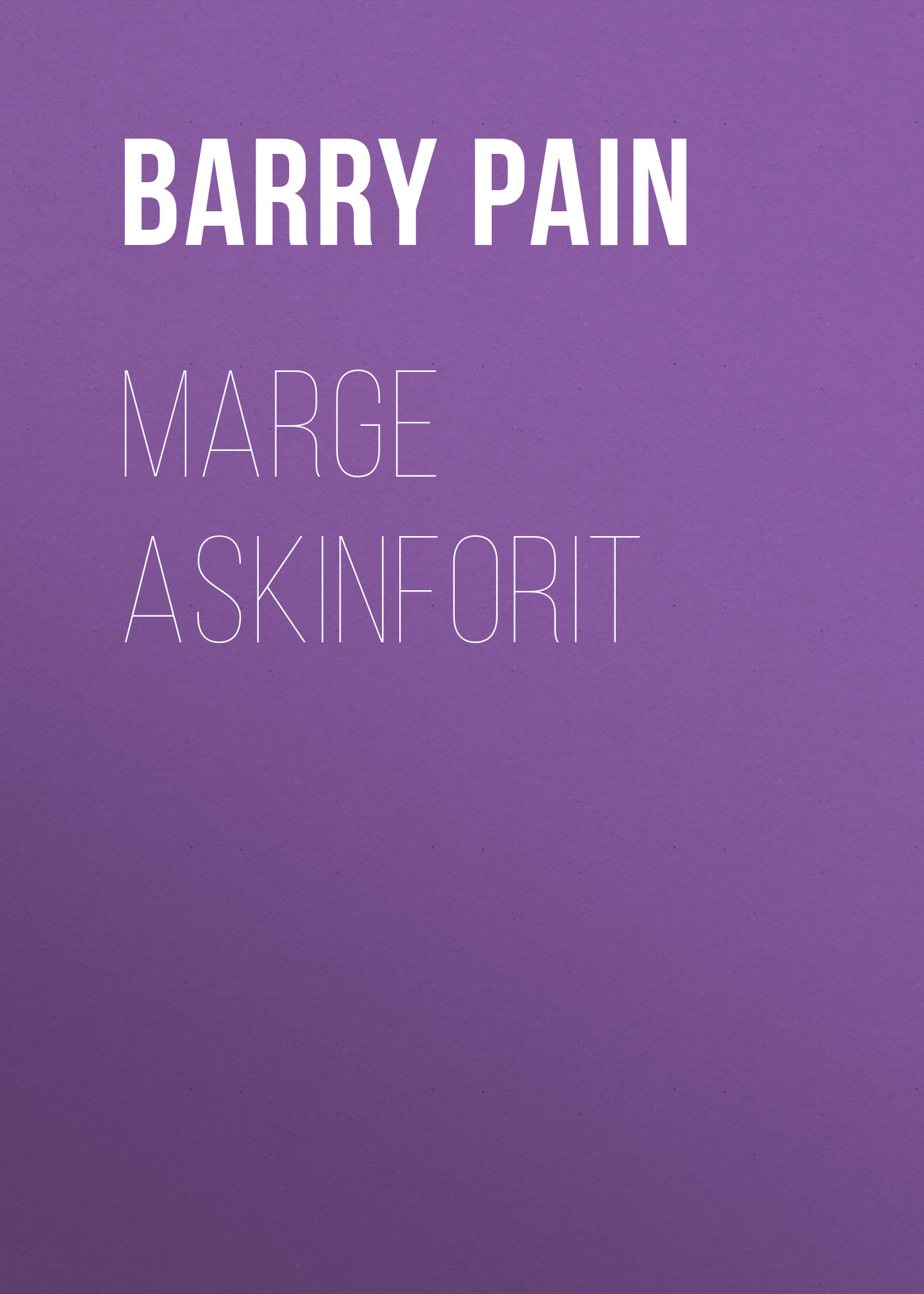 Barry Pain Marge Askinforit barry white barry white the 20th century records albums 9 lp