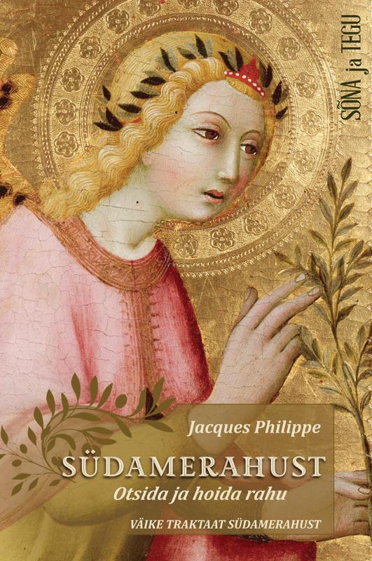 Jacques Philippe Südamerahust – otsida ja hoida rahu лев толстой sõda ja rahu iii ja iv