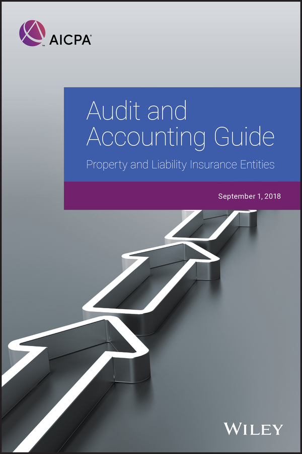 Отсутствует Audit and Accounting Guide: Property and Liability Insurance Entities 2018 все цены