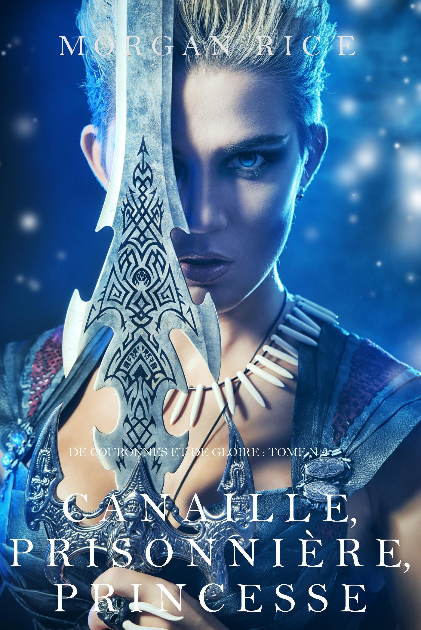 Canaille, Prisonnière, Princesse