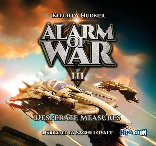 Kennedy Hudner Alarm of War, Book III: Desperate Measures