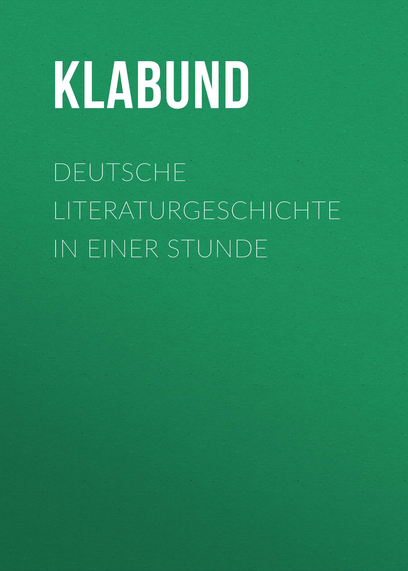 Klabund Deutsche Literaturgeschichte in einer Stunde sebastian boosen vergleich einer geldanlage in immobilien oder kapitalmarktprodukten