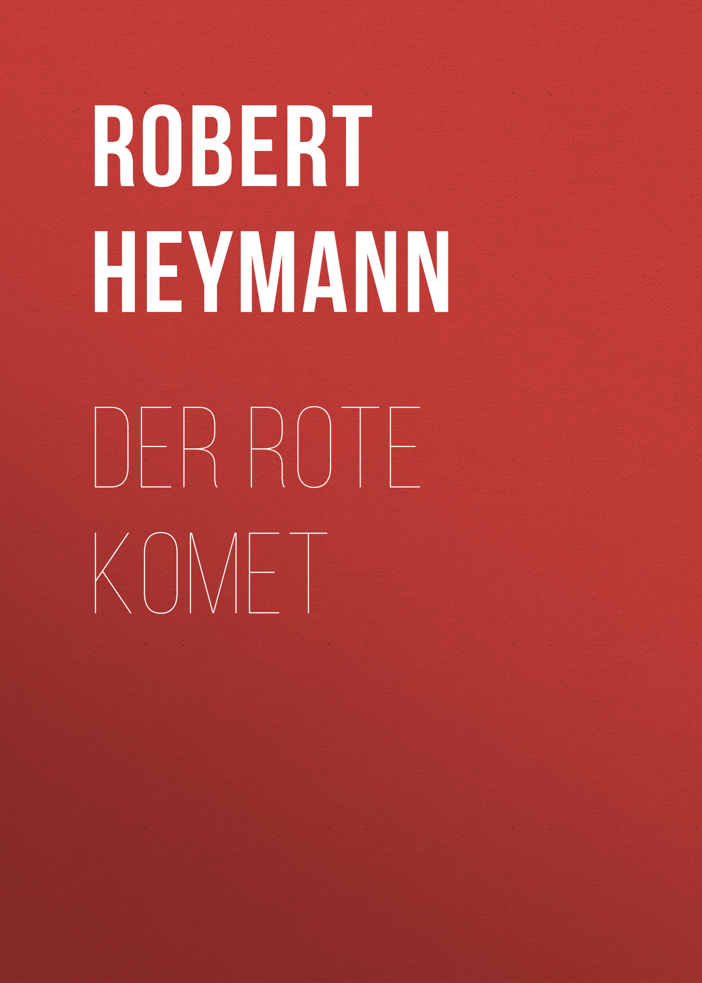 Robert Heymann Der rote Komet das rote blumelein