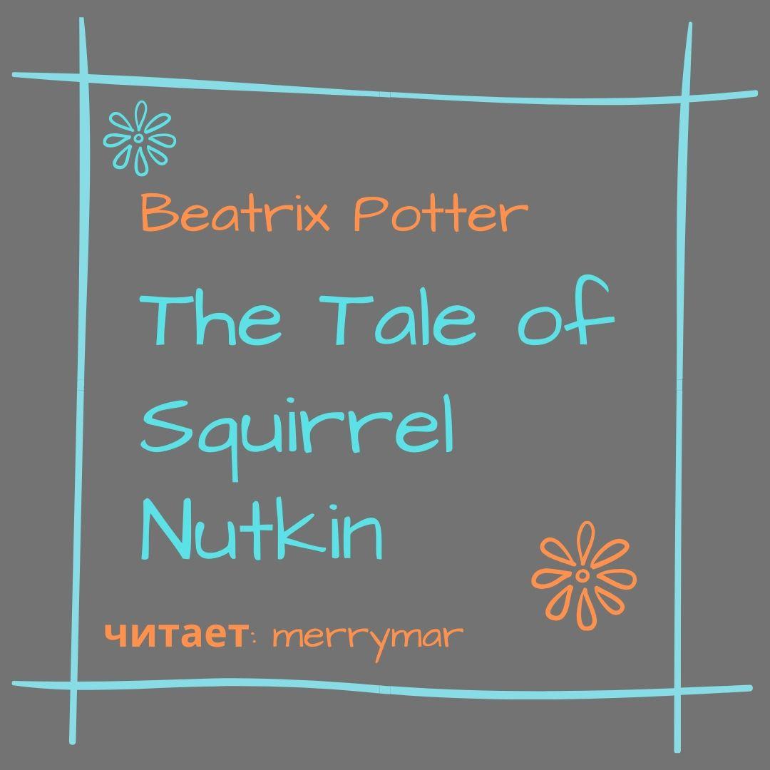 Беатрис Поттер The Tale of Squirrel Nutkin беатрис поттер сказки беатрис поттер