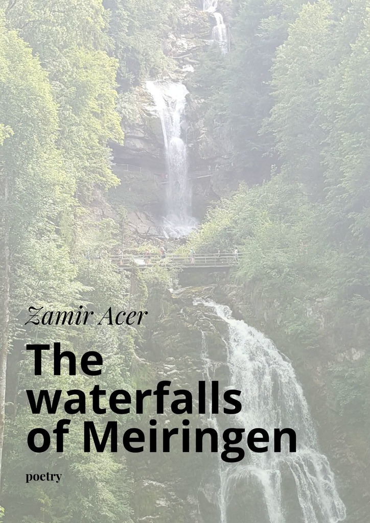 Zamir Acer The waterfalls of Meiringen. poetry oscar wilde the ballad of reading gaol a poetry