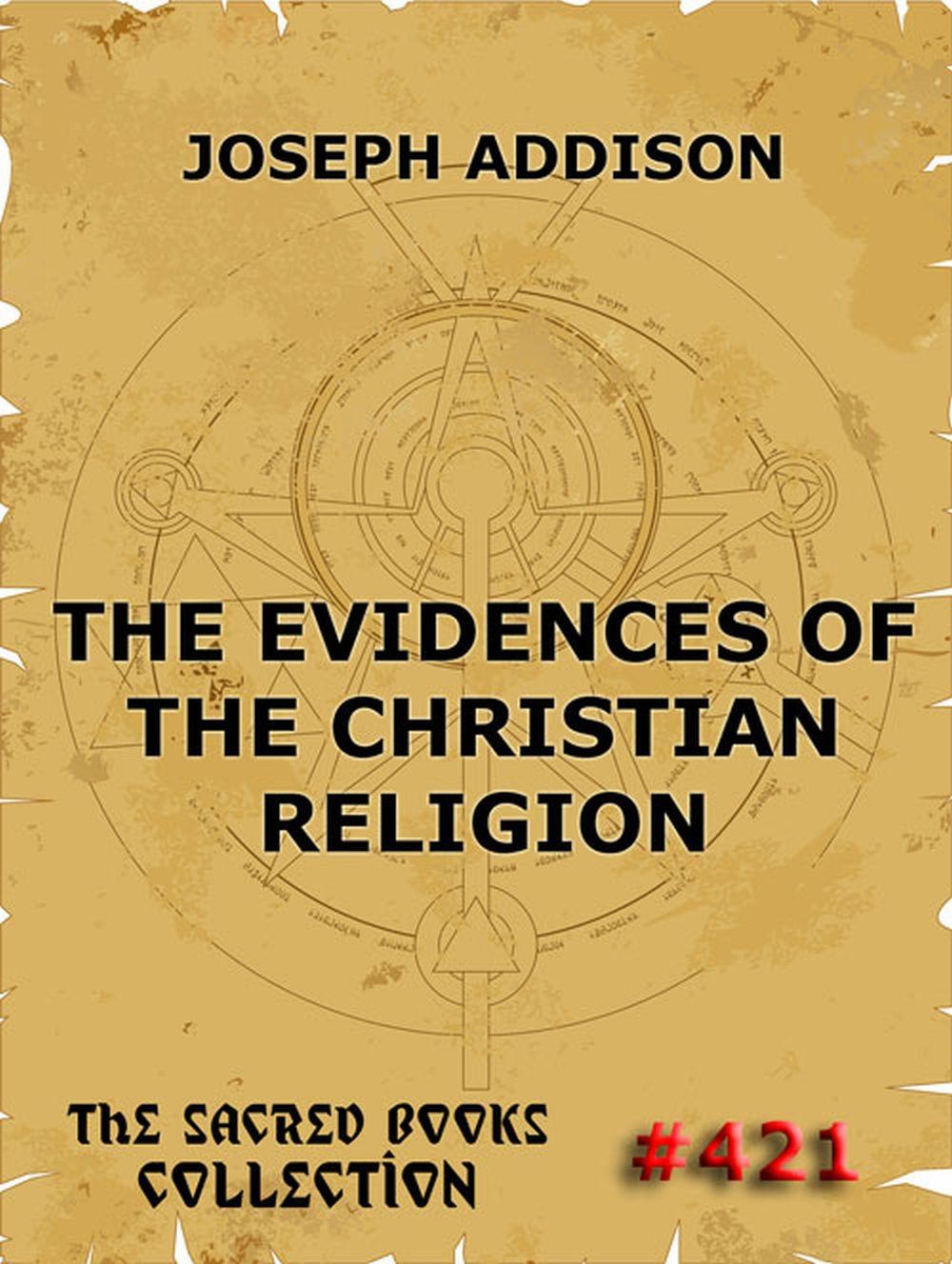 Фото - Joseph Addison The Evidences Of The Christian Religion keyser rudolph the religion of the northmen