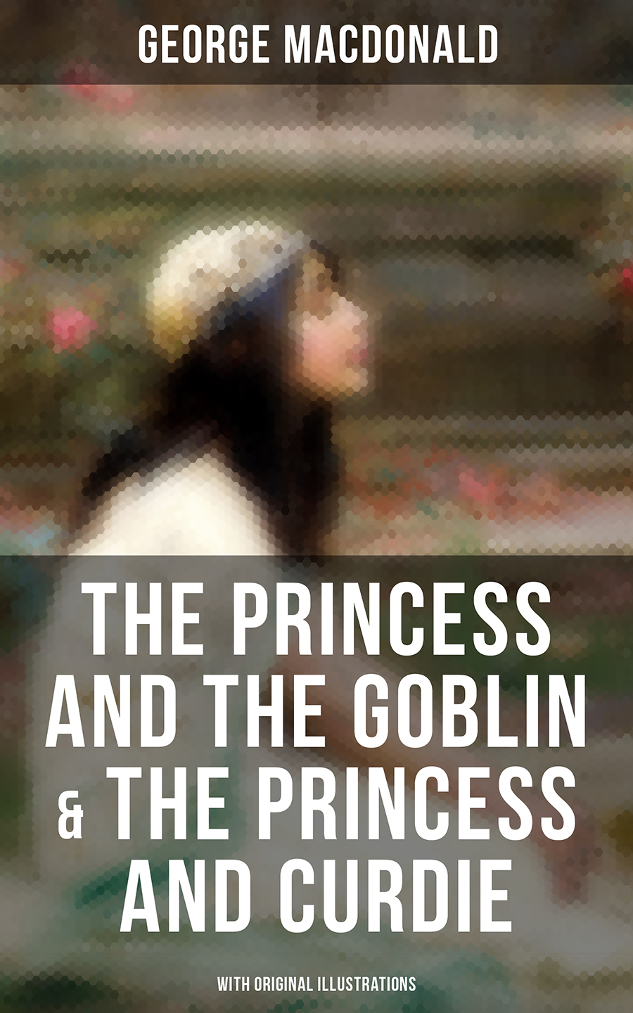 George MacDonald The Princess and the Goblin & The Princess and Curdie (With Original Illustrations) macdonald george the princess and curdie yesterday s classics