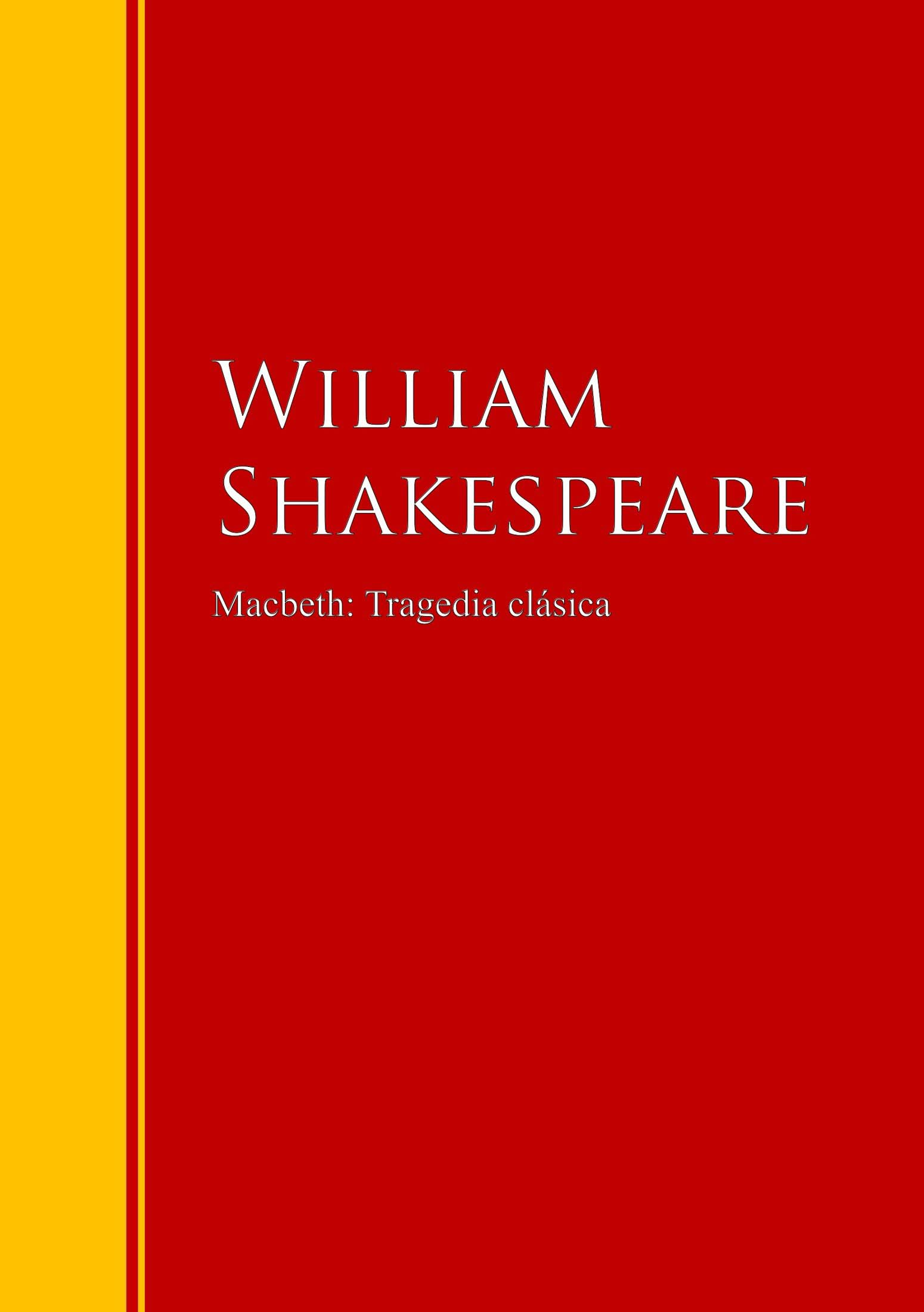 William Shakespeare Macbeth: Tragedia clásica shakespeare william macbeth