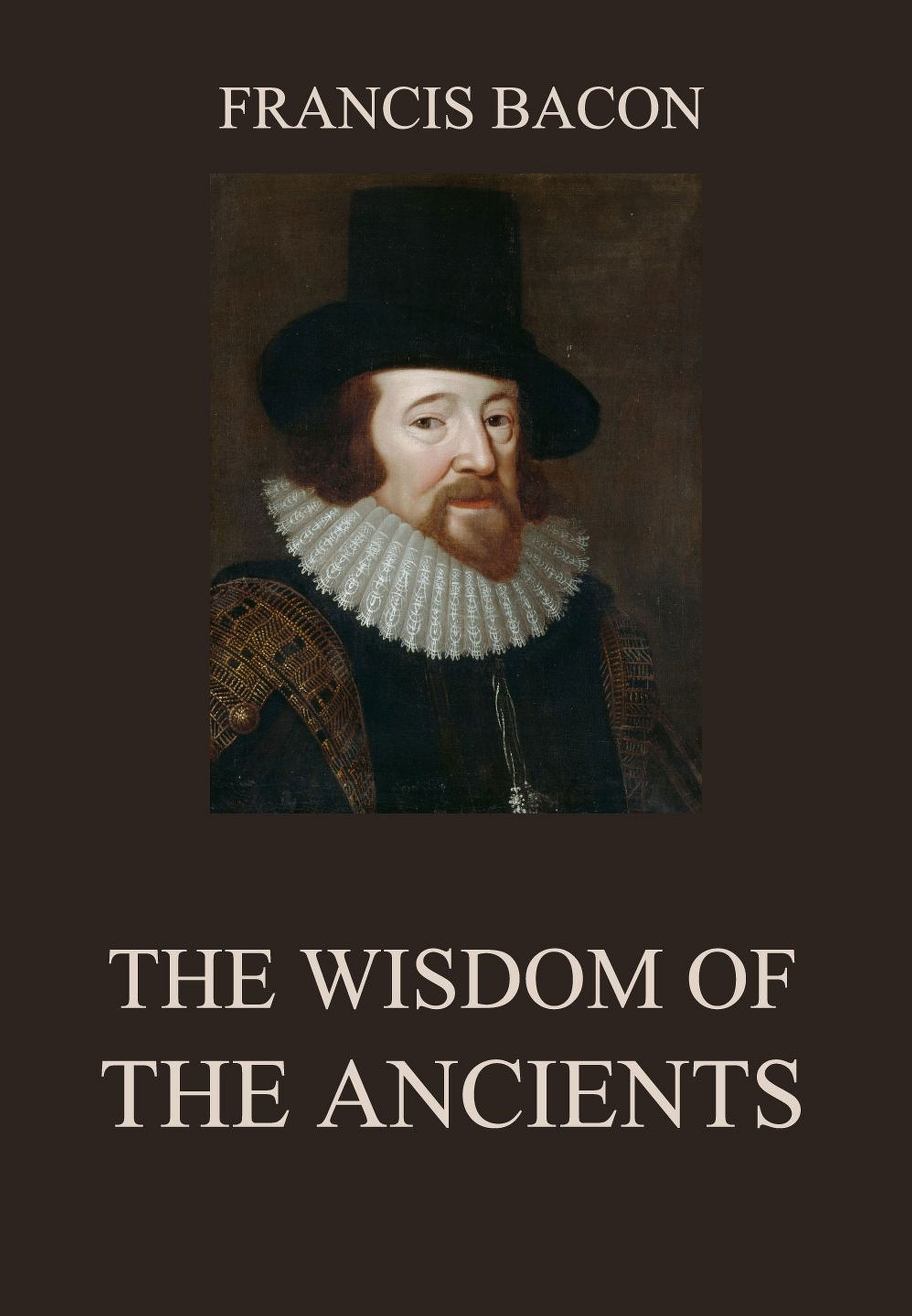 Francis Bacon The Wisdom of the Ancients